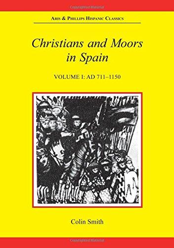 Christians and Moors in Spain: Vol I. (AD 711-1150) (Hispanic Classics)