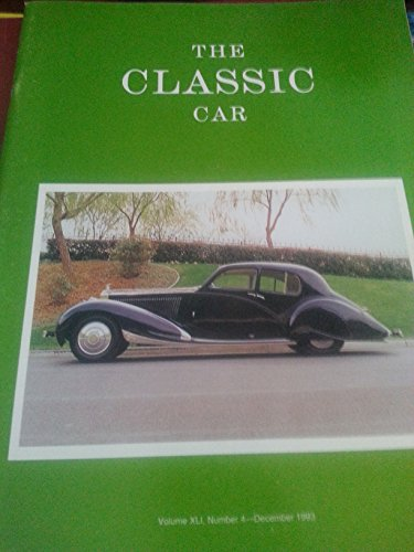 The Classic Car Volume XLI No. 4 December 1993 - Rolls Royce Meets Figoni &Falaschi; the Prince's Phantom Ii Continental, Cadillac Lasalle Experience, Classics on the Road 1930 Packard 740 Sedan