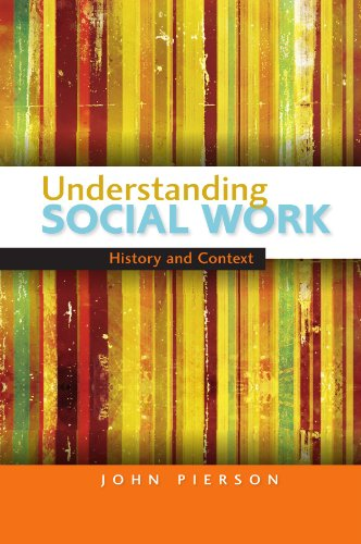 Understanding Social Work: History And Context: History and Context