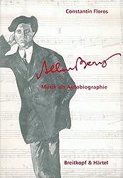Alban Berg: Musik als Autobiographie