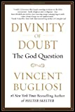 Divinity of Doubt, Vincent Bugliosi, 1593156294