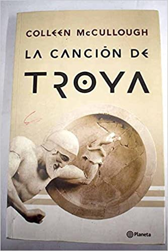 Cancion de Troya: Amazon.es: Colleen McCullough: Libros