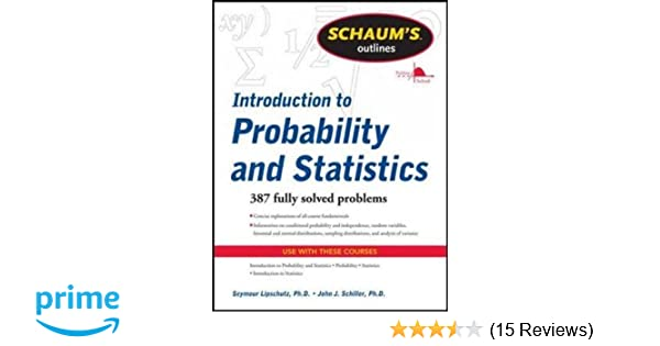 Amazon schaums outline of introduction to probability and amazon schaums outline of introduction to probability and statistics 9780071762496 seymour lipschutz john j schiller books fandeluxe Image collections