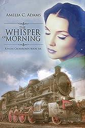 The Whisper of Morning (Kansas Crossroads Book 6)