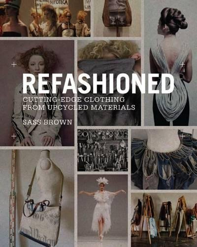 ReFashioned: Cutting-Edge Clothing from Upcycled Materials PDF