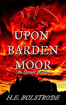 Upon Barden Moor: An Occult Mystery by [Bulstrode, H.E.]