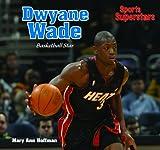 Dwayne Wade, Mary Ann Hoffman, 1404235361