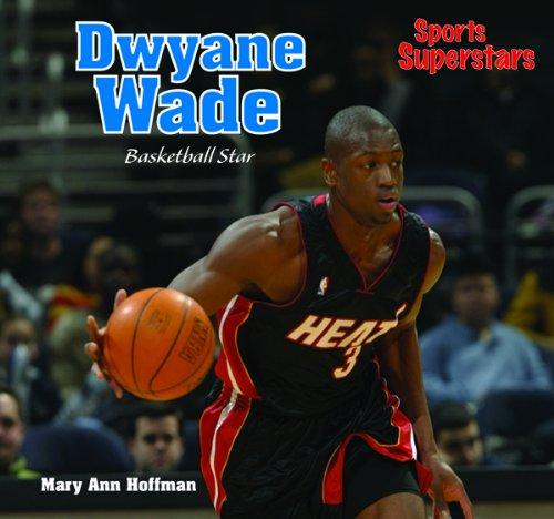 Dwayne Wade: Basketball Star (Sports Superstars) pdf