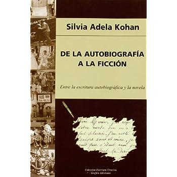De La Autobiografia A La Ficcion