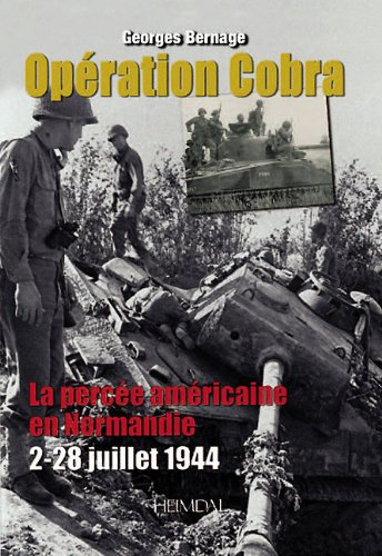 Cobra Map - Ope'ration Cobra: La perce'e Ame'ricaine en Normandie (2-28  juillet 1944) (French Edition)