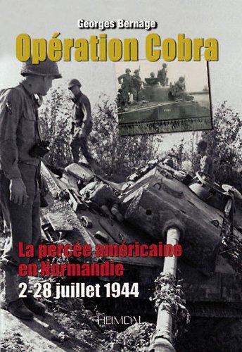 Map Cobra - Ope'ration Cobra: La perce'e Ame'ricaine en Normandie (2-28  juillet 1944) (French Edition)