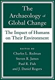 img - for The Archaeology of Global Change: The Impact of Humans on Their Environment book / textbook / text book