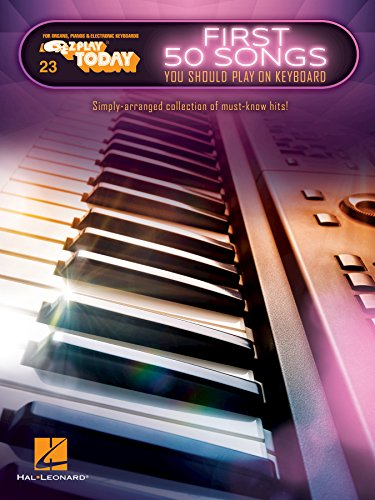 First 50 Songs You Should Play on Keyboard: E-Z Play  Today Volume 23 (E-Z Play Today) - Ez Play Piano