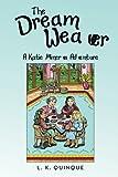 The Dream Weaver, L. K. Quinque, 1480805858