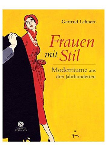 Frauen mit Stil - Modeträume aus drei Jahrhunderten