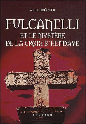 Livres gratuits Fulcanelli et le Mystere de la Croix d Hendaye pdf