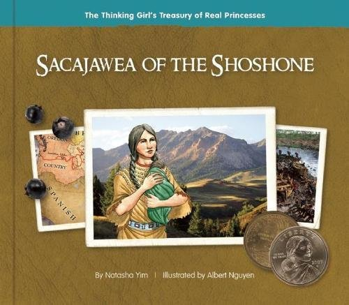 Sacajawea of the Shoshone (The Thinking Girl's Treasury of Real Princesses)