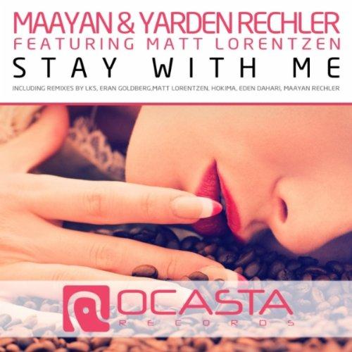 Stay With Me (feat. Matt Lorentzen) [Eden Dahari Remix]