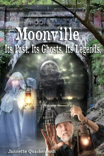 Moonville. Its Past. Its Ghosts. Its Legends.