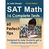 Dr. John Chung's SAT Math Fourth Edition: 60 Perfect Tips and 16 Complete Practice Tests
