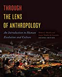 Through the Lens of Anthropology: An Introduction to Human Evolution and Culture, Second Edition