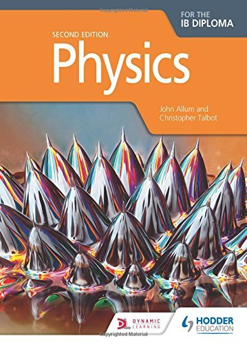 Physics for the IB Diploma, 2nd edition by John Allum (2014-01-24)