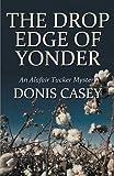 The Drop Edge of Yonder (Alafair Tucker Mysteries)