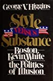 Style Versus Substance, George V. Higgins, 0025514504