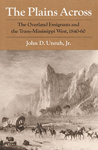 The Plains Across : The Overland Emigrants and the Trans-Mississippi West, 1840-60 Paperback – Unabridged, October 1, 1993