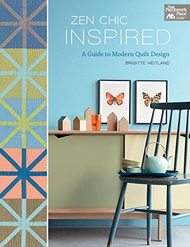 (Zen Chic Inspired: A Guide to Modern Quilt Design)