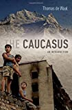 img - for The Caucasus: An Introduction by Thomas de Waal (2010-09-09) book / textbook / text book
