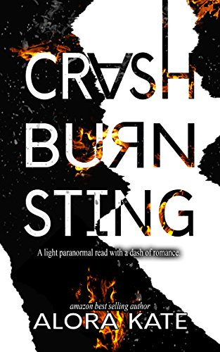 Crash Burn Sting by [Kate, Alora]
