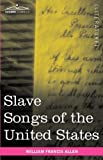 Front cover for the book Slave Songs of the United States by William Francis Allen
