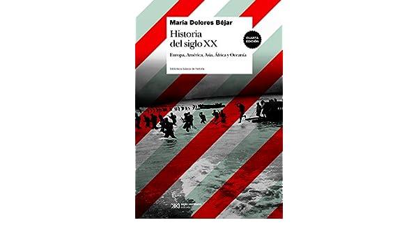 Historia del siglo XX: Europa, América, asia, África y Oceanía (Biblioteca Básica de Historia) eBook: María Dolores Béjar: Amazon.es: Tienda Kindle