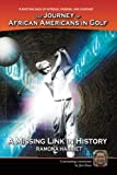 img - for A Missing Link In History: The Journey of African Americans in Golf book / textbook / text book