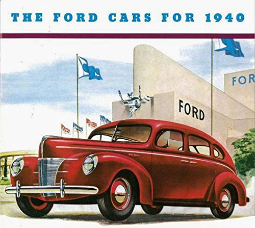Ford Car Ads (A HISTORIC, FULL COLOR 1940 FORD PASSENGER CARS DEALERSHIP SALES BROCHURE - Includes Coupes, Sedans, Wagons, Engine, Colors, Accessories, Options, Interior, Specifications, etc..All Models)