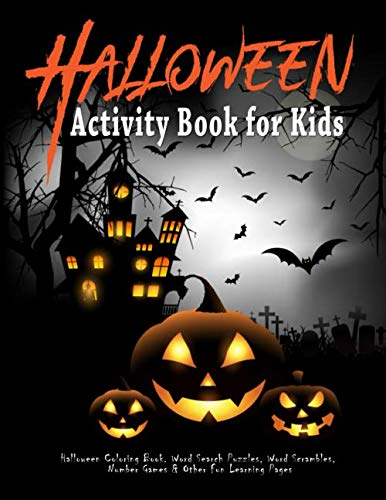 Halloween Worksheet For Kids (Halloween Activity Book for Kids : Halloween Coloring Book. Word Search Puzzles, Word Scrambles,  Number Games & Other Fun Learning Pages: Halloween ... 4-8 (Halloween Coloring & Activity)