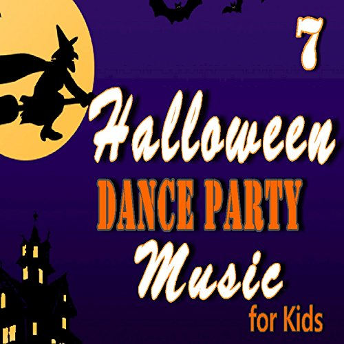 Halloween Dance Party Music for Kids, Vol. 7 -