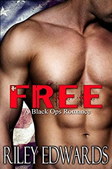 Free - A last chance love story: A Black Ops Military Romance (The 707 Freedom Series Book 1) by [Edwards, Riley]