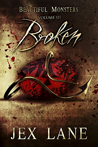 Broken: Beautiful Monsters Vol. 3 by [Lane, Jex]