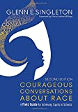 Courageous Conversations About Race: A Field Guide for Achieving Equity in Schools