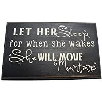 Let Her Sleep For When She Wakes She Will Move Mountains Wood Sign For Girls ...