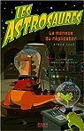 Les Astrosaures, Tome 4 : La menace du réplicator par Cole
