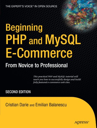 Beginning PHP and MySQL E-Commerce: From Novice to Professional, Second Edition