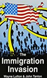 The Immigration Invasion 9781881780014