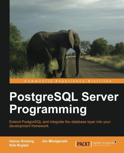 PostgreSQL Server Programming by Hannu Krosing , Jim Mlodgenski , Kirk Roybal, Publisher : Packt Publishing
