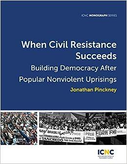 Resistance Succeeds Building Democracy After Nonviolent Uprisings Jonathan Pinckney Maciej Bartkowski Amber French 9781943271160 Amazon Com Books