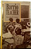 Barrio Teacher, Arcadia Lopez, 1558850511