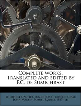 Book Complete works. Translated and edited by F.C. de Sumichrast