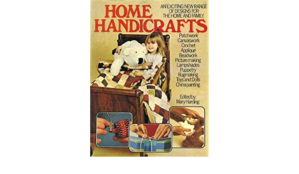 Home Handicrafts An Exciting New Range Of Designs For The Home And
